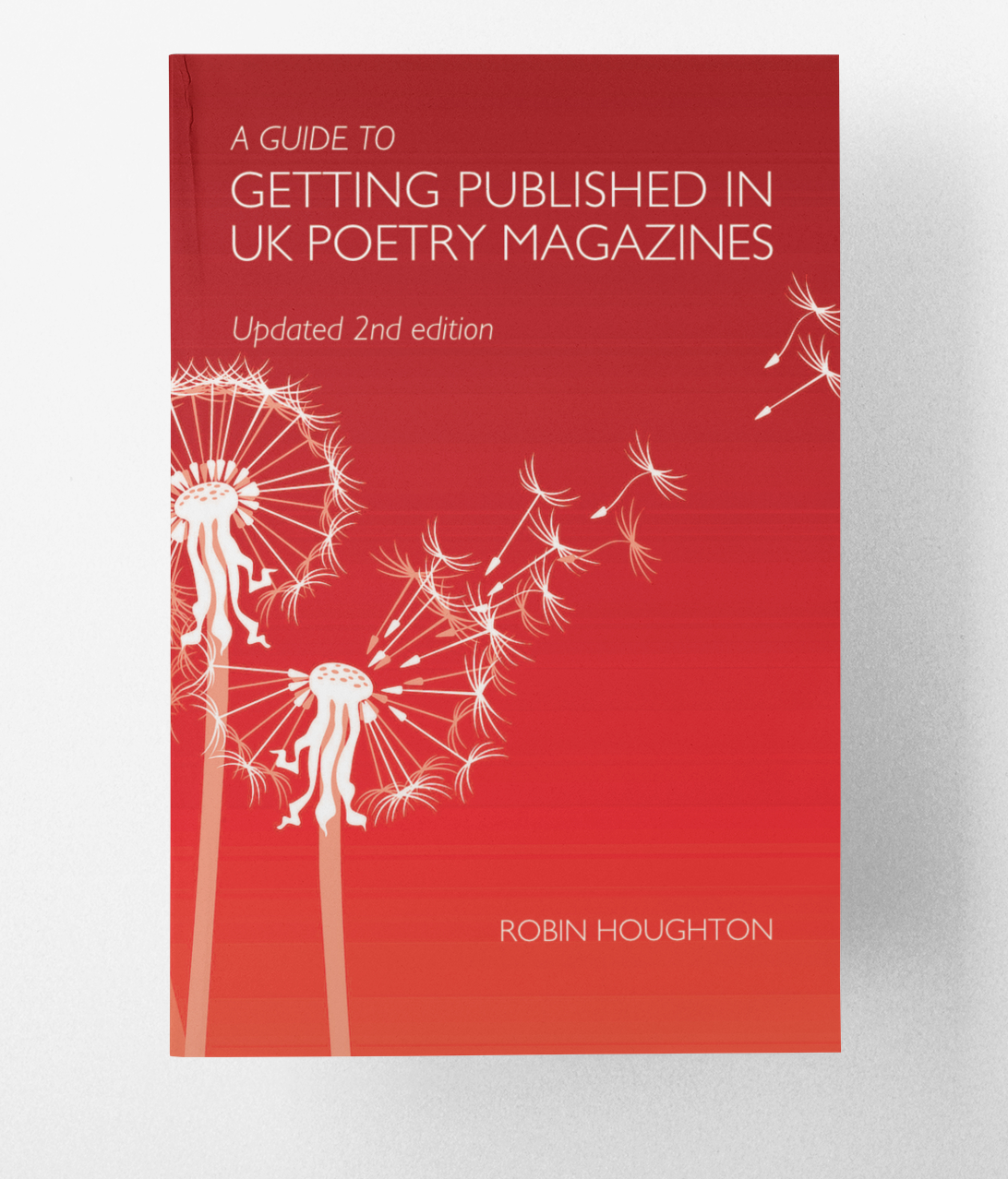 A guide to Getting Published in UK Poetry Magazines by Robin Houghton, 2nd edition